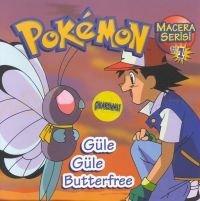 Pokémon Macera Serisi 1 - Güle Güle Butterfree
